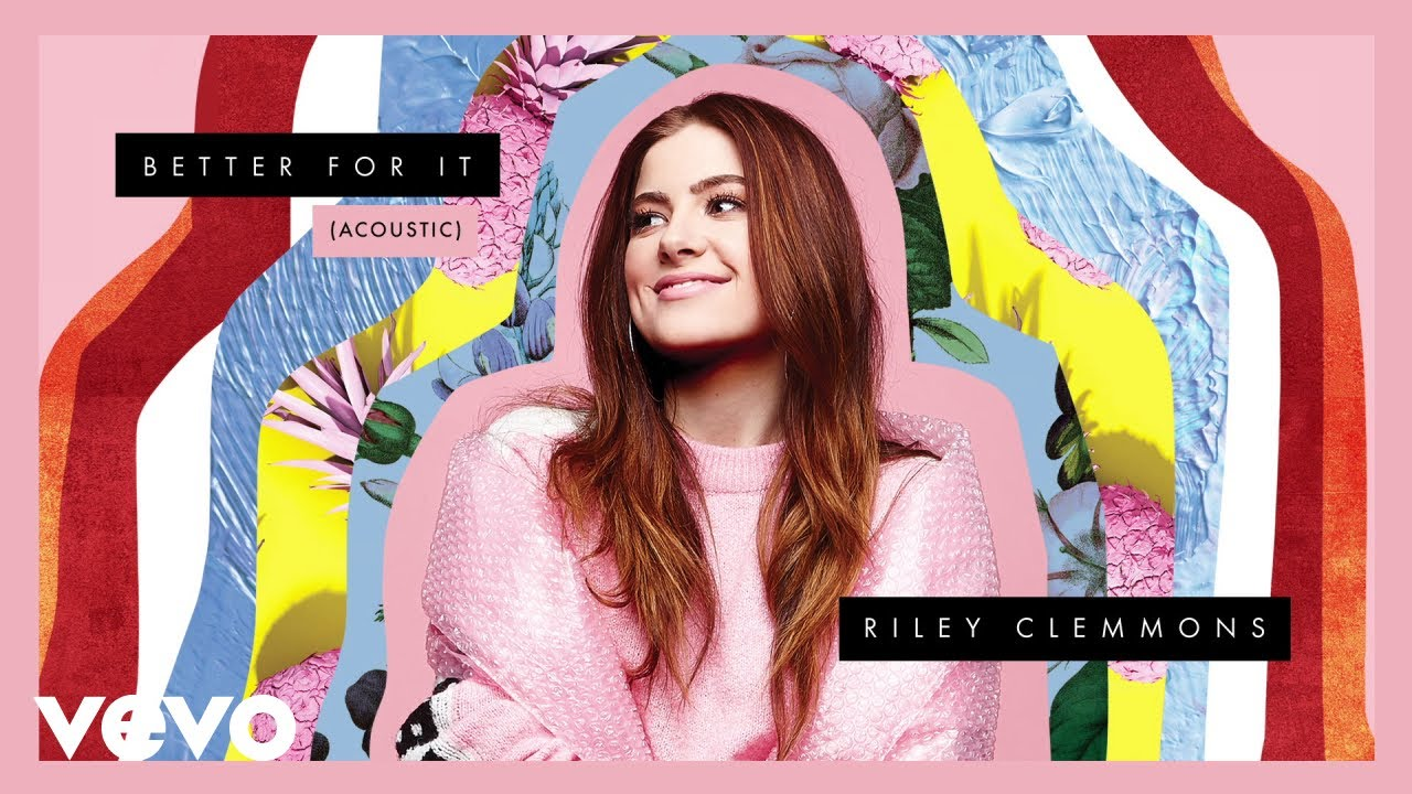 Better For It - Riley Clemmons
