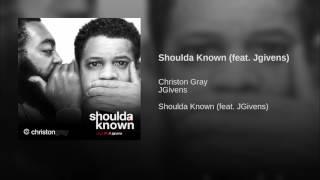 Shoulda Known - Shoulda Known- Single