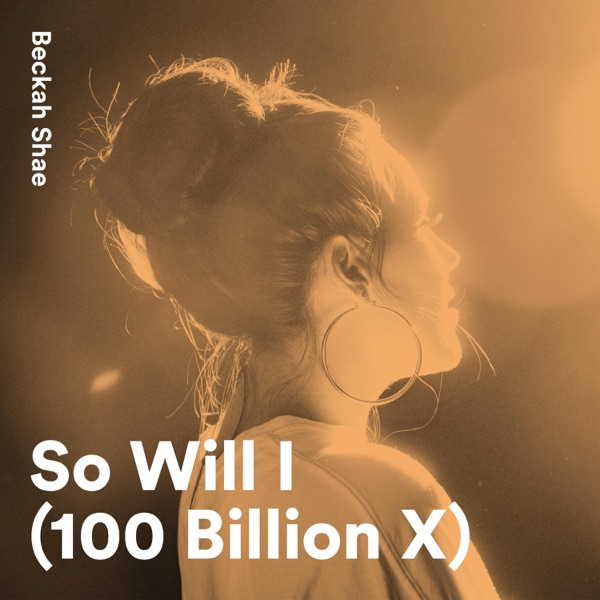 So Will I (100 Billion X) - So Will I (100 Billion X) - Single