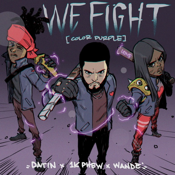 We Fight (Ft. 1K Phew & Wande) - We Fight-Single